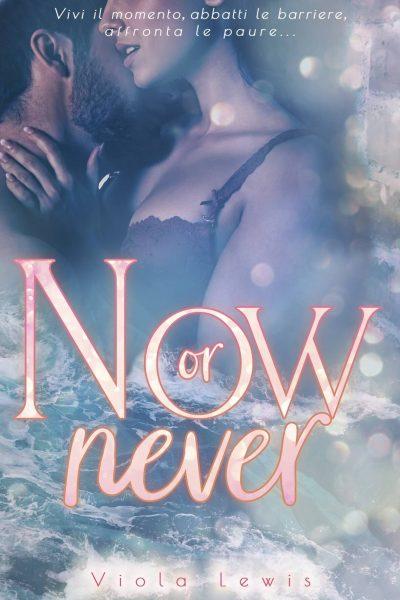 Now or never di Viola Lewis