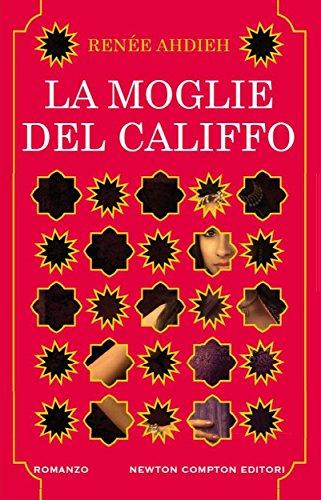LA MOGLIE DEL CALIFFO DI RENée AHDIEH